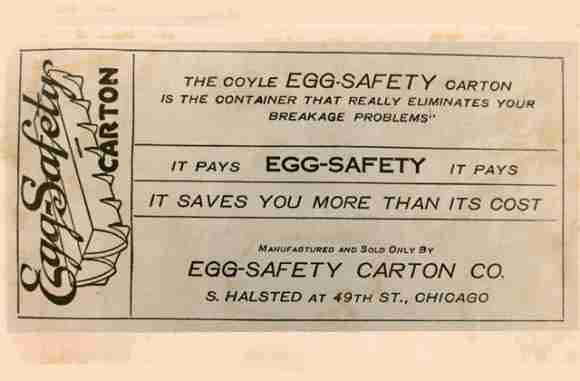 Invention of the egg carton by Joseph Coyle -- the Coyle Egg-Safety Carton advertisement and logo, Chicago, 1927. Photo Courtesy of the Bulkley Valley Museum, Smithers, BC.